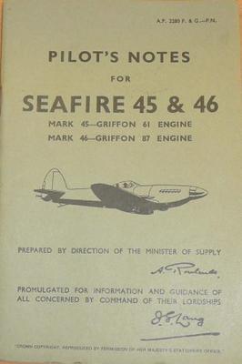 Pilot's notes for Seafire 45 & 46: Mark 45 - Griffon 61 engine, Mark 46 - Griffon 87 engine