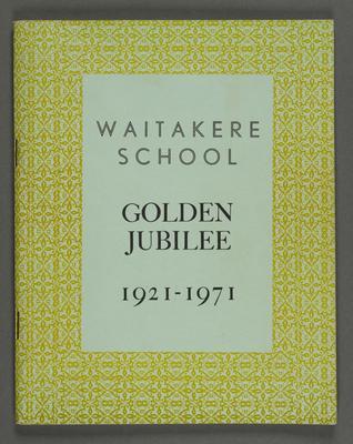 Waitakere School: Golden jubilee 1921 - 1971