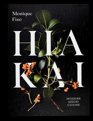 Hiakai = Modern Maori Cuisine