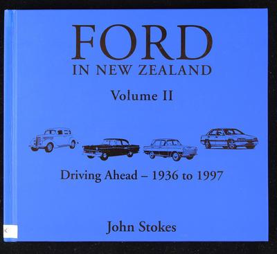 Ford in New Zealand. Volume II, Driving ahead - 1936 to 1997