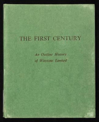 The first century :a centenary review of Winstone Limited
