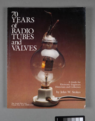 70 Years of Radio Tubes and Valves: a guide for electronic engineers historians and collectors